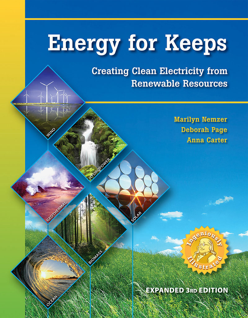 Energy for Keeps: Creating Clean Electricity from Renewable Resources (expanded 3rd edition)