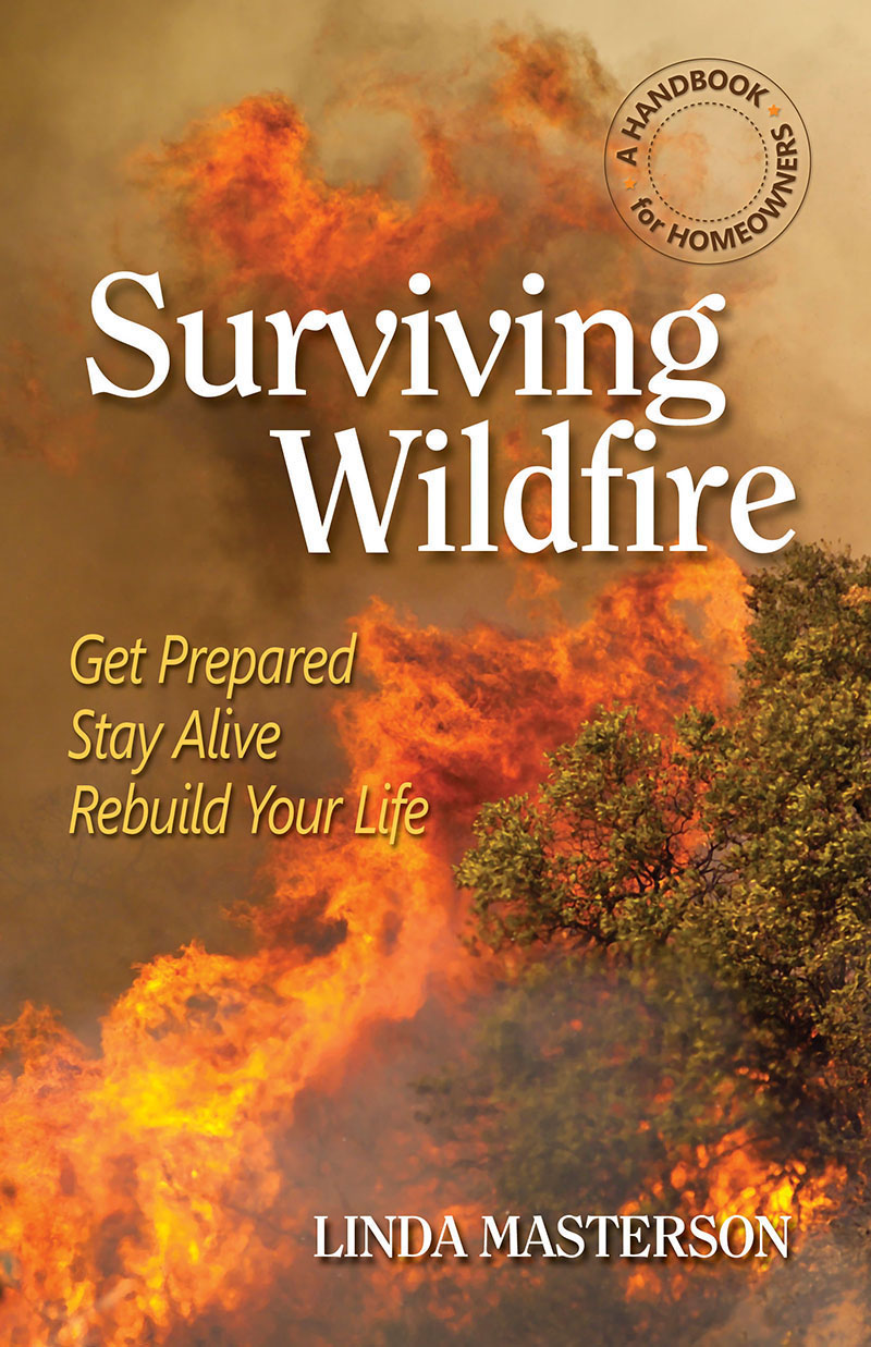 Surviving Wildfire: Get Prepared, Stay Alive, Rebuild Your Life